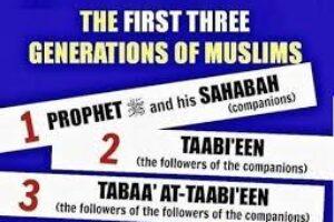 Superiority of the First Band of Three Generations of Islam – by Abu Rakan Shahid ul Islam